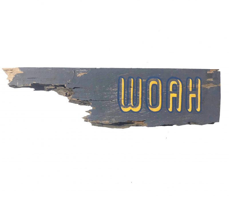 woah hand lettered on found wood