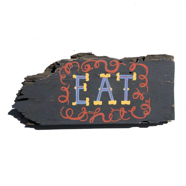 EAT shit sign Diana Kohne lettering art